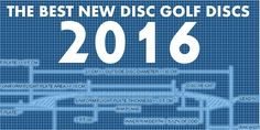 Complete report on new Disc Golf Discs for 2016