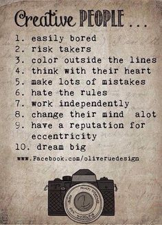 Creativity - I need to remember this the next time I get frustrated with myself. It doesn't excuse the behavior,  but reminds me I have something to work on and these characteristics do NOT make me a bad person.
