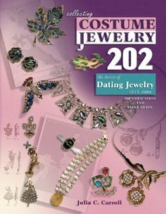 Collecting Costume Jewelry 202: The Basics of Dating Jewelry 1935-1980, Identification and Value Guide: Julia C. Carroll