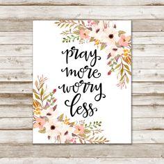 Pray More Worry Less Print » Bible Verse Print » Christian Print » Quote Print » Watercolor Floral Art Print » Home Decor » Digital Print   ★ You