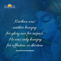 Krishna are neither hungry for glory nor for respect. He was only hungry for affection or devotion. Hinduism Quotes, Krishna Quotes In Hindi, Sanskrit Quotes, Radha Krishna Love Quotes, Lord Krishna Images, Radha Krishna Pictures, Krishna Leela, Krishna Radha, Cute Krishna