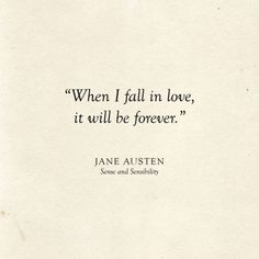 Literary Love Quotes, Famous Book Quotes, Jane Austen Quotes, Famous Books, Inspirational Quotes About Love, Love Literature Quotes, Literary Quote Tattoos, Famous Quotes About Love, Shakespeare Love Quotes