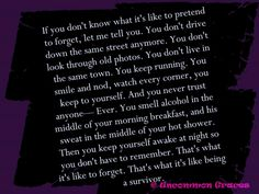If you don't know what it's like to pretend to forget, let me tell you. -Uncommon Graces, The Survivor Series