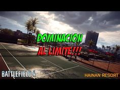 BATTLEFIELD 4 RESORT DE HAINAN DOMINACION |  AL LIMITE PC GAMEPLAY ESPAÑOL