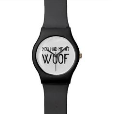 #personalize - #You Had Me At Woof May28th Wristwatch