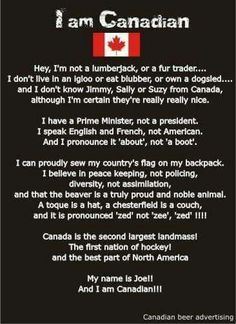 I am Canadian! (Actually I am, I have dual citizenship Canada, USA) and im lakota wow a mixed with many other cultures Canadian Beer, Canadian Things, I Am Canadian, Canadian Humour, Canadian Facts, Canadian Recipes, Canadian History, Canada Memes, Travel