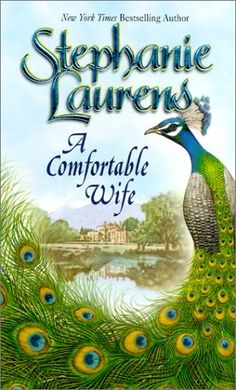 Another cover for A Comfortable Wife by Stephanie Laurens. Stephanie Laurens, Used Books, Bestselling Author, Romances, Peacocks, Writers, Cover, Products, Historical Romance