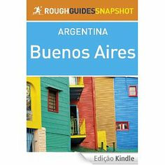 Buenos Aires Rough Guides Snapshot Argentina (Rough Guide to...)