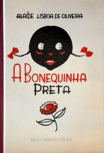 A Bonequinha Preta - Alaíde Lisboa de Oliveira. Editora: Editora LE.