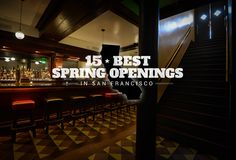 San Francisco's 15 Best Bar and Restaurant Openings of Spring