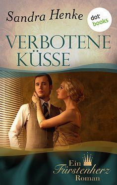 """Eine große Liebe und eine schicksalshafte Entscheidung: der Roman """"Verbotene Küsse"""" von Sandra Henke jetzt als eBook bei dotbooks. Mehr zum Buch: http://www.dotbooks.de/e-book/274243/verbotene-kuesse"""