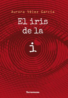 EL IRIS DE LA I (Aurora Vélez). (Torremozas, 2018) Aurora, Chicago Cubs Logo, Team Logo, Iris, Logos, Movie Posters, Products, Writing Workshop, Writing Letters