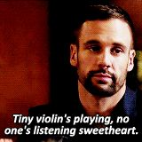 Tiny violin's playing, no one's listening sweetheart.    Lance Hunter    AOS 2x05 A Hen in the Wolf House    160px × 160px    #animated #quotes