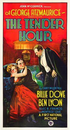 The Tender Hour (1927) Stars: Billie Dove, Ben Lyon, Montagu Love, Alec B. Francis Alec B. Francis, T. Roy Barnes, Yola d'Avril ~  Director: George Fitzmaurice