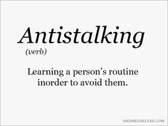 """I definitely have the """"anti-stalking"""" gene, lol.New Words That You Need to Add to Your Vocabulary Citation Instagram, Story Instagram, Instagram Bio, The Words, Me Quotes, Funny Quotes, Funny Memes, Hilarious, Word Of The Day"""
