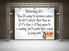 Networking Tip 201: Time is Money!
