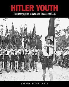 Hitler Youth: The Hitlerjugend in War and Peace 1933-45