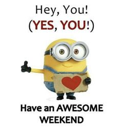 Minion quotes to help you relax and enjoy your weekend. Minion Rock, Cute Minions, Minion Jokes, Minions Quotes, Minion Sayings, Minions Minions, Funny Minion, Weekend Humor, Weekend Quotes