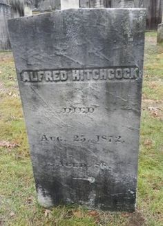 Alfred Hitchcock's grave; not the famous Alfred Hitchcock, however.