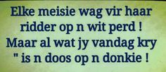 Afrikaanse Quotes, Haha, Funny Quotes, Jokes, Inspirational Quotes, Humor, Rhinestone Appliques, South Africa, African