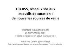Fils RSS, réseaux sociaux et outils de curation: de nouvelles source… I Stéphane Cottin