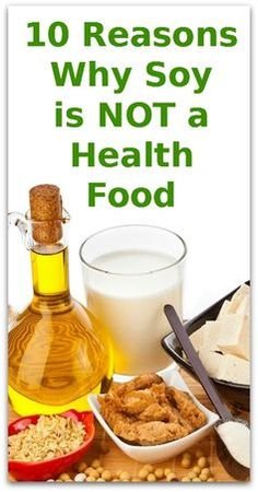 10 Reasons Why Soy is NOT a Health Food - Natural Holistic Life #soymilkisbadddd