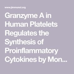 Granzyme A in Human Platelets Regulates the Synthesis of Proinflammatory Cytokines by Monocytes in Aging | The Journal of Immunology