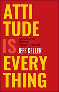 Attitude Is Everything: Change Your Attitude . Change Your Life! Attitude Is Everything: Change Your Attitude . Change Your Life! Jeff Keller out of 5 stars 1305 Paperback Attitude Is Everything, Everything Changes, Positive Attitude, Positive Thoughts, Positive Vibes, Positive Quotes, Good Books, Books To Read, Free Books