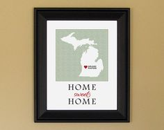 Grand Rapids, Michigan - Home Sweet Home wall decor    LOVE THIS. But I'd want it to have whatever town I'm living in!