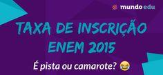 Taxa de inscrição ENEM 2015