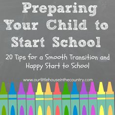 Preparing Your Child to Start School - 20 Tips for a Smooth Transition and Happy Start to School.