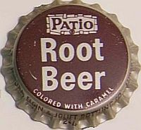 Patio Root Beer, bottle cap | Pepsi-Cola Bottling Co. (Aurora, Elgin & Joliet, Illinois USA) | In 1964, Patio Diet Cola became Diet Pepsi and Patio flavors orange, grape, and root beer were introduced. Pepsi continued to produce different flavors of Patio throughout the 1960s and 1970s.