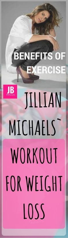 Benefits of Exercise - Jillian Michaels' Workout for Weight Loss Weight Loss | Fitness | Jillian Michaels https://jbfitshape.wordpress.com/2017/06/18/benefits-of-exercise-jillian-michaels-workout-for-weight-loss/