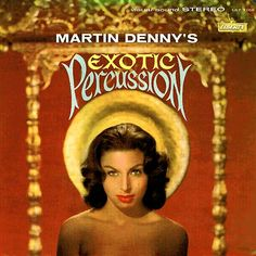 Images for Martin Denny - Exotic Percussion - The Exotic Sounds Of Martin Denny