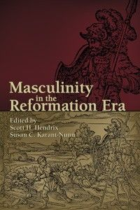 """""""Masculinity in the Reformation Era"""" edited by Scott H. Hendrix & Susan C. Karant-Nunn — This volume adds a unique perspective to studies that reconstruct the identity of manhood in early modern Europe. The authors examine the ways in which sixteenth- and seventeenth-century authorities labored to turn boys and men into the Christian males they desired."""