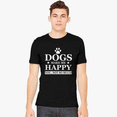 https://www.customon.com/product/dogs-make-me-happy-t-shirt-dog-lover-animal-lover-pet-shirt-mens-t-shirt-887511