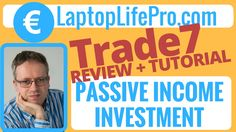 Trade7 REVIEW + TUTORIAL - Passive Income Investment Solution - Trade7
