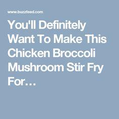 You'll Definitely Want To Make This Chicken Broccoli Mushroom Stir Fry For…
