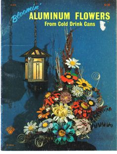 Aluminum Can Flowers, 70's  vintage recycling craft pattern book.