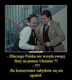 - Dlaczego Polska nie wysyła swojej floty na pomoc Ukrainie ??- ???-Bo konserwator zabytków się nie zgodził. – Man Humor, Best Memes, Sarcasm, Jokes, Lol, Fictional Characters, Historia, Husky Jokes, Memes