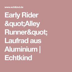 "Early Rider ""Alley Runner"" Laufrad aus Aluminium | Echtkind"