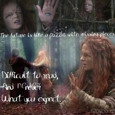 """The See-er: """"The future is like a puzzle with missing pieces. Difficult to read, and never what you expect."""""""
