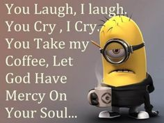 Funny Minion quotes gallery (10:58:01 AM, Tuesday 25, August 2015 PDT) – 10 pi... Minion Jokes, Minions Quotes, Funny Minion, Math Jokes, Coffee Quotes, Coffee Humor, Funny Coffee, Minion Pictures, Funny Pictures