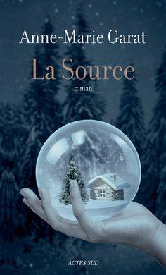 La Source, par Anne-Marie Garat. Actes Sud, à paraître le 19 août 2015.