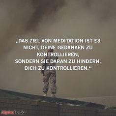 """JETZT FÜR DEN DAZUGEHÖRIGEN ARTIKEL ANKLICKEN!----------------------""""das ziel von meditation ist es nicht, deine gedanken zu kontrollieren, sondern sie daran zu hindern, dich zu kontrollieren."""""""