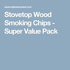 Stovetop Wood Smoking Chips - Super Value Pack