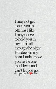 I may not get to ..... Life Quotes, Love Distance Quotes, Love And Distance Quotes, Love Quotes Distance, Love Quotes Fo... - Love Quotes