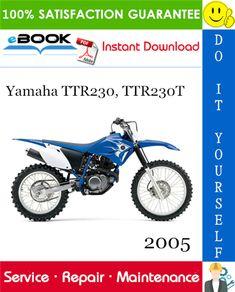 2005 Yamaha Ttr230 Ttr230t Motorcycle Service Repair Manual Yamaha Manual Repair Manuals