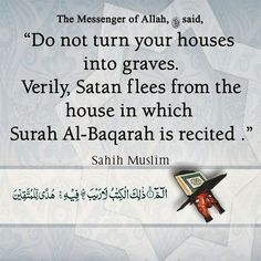 It keeps satan away from you and your houses. Alhamdulillah, Hadith, Quran Quotes, Islamic Quotes, Peace Of Mind, Peace And Love, Nouman Ali Khan, The Messenger, Reminder Quotes