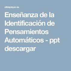 Enseñanza de la Identificación de Pensamientos Automáticos -  ppt descargar